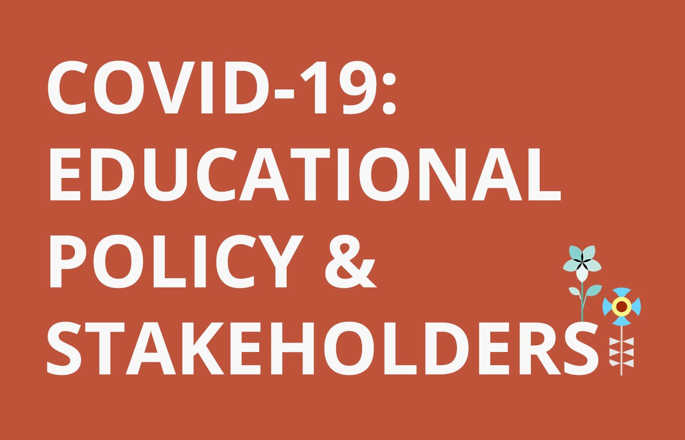 Seminar on Covid-19 and Educational Policy + Stakeholders