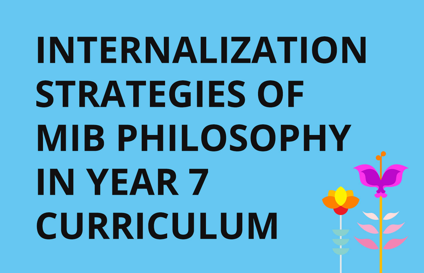 Seminar on Internalization Strategies of MIB Philosophy in Year 7 Curriculum